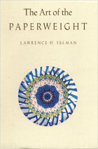 the-art-of-the-paperweight-by-lawrence-h-selman